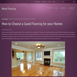 How to Choose a Good Flooring for your Homes