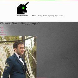 Choose: Grunt, Gulp, or npm?
