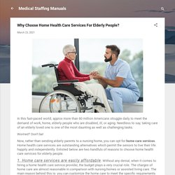 Why Choose Home Health Care Services For Elderly People?