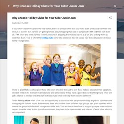 Why Choose Holiday Clubs for Your Kids? Junior Jam