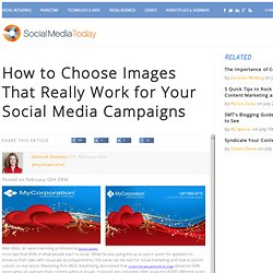 How to Choose Images That Really Work for Your Social Media Campaigns