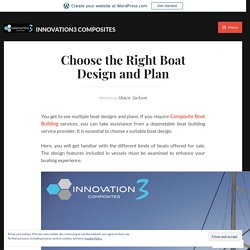 Choose the Right Boat Design and Plan – INNOVATION3 COMPOSITES