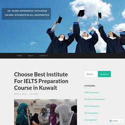 Choose Best Institute For IELTS Preparation Course in Kuwait