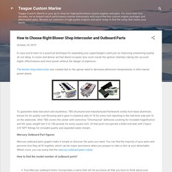 How to Choose Right Blower Shop Intercooler and Outboard Parts