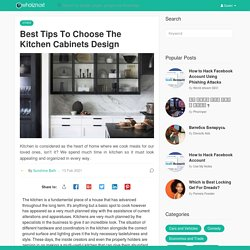 Best Tips To Choose The Kitchen Cabinets Design