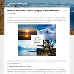 Choose the Ideal Fine Art Landscape Photograph for Your Office or Home