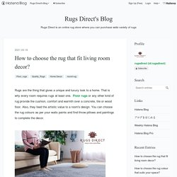 How to choose the rug that fit living room decor?