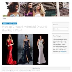 How to Choose Mermaid Dresses the Right Way?