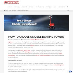 How to Choose A Mobile Lighting Tower?