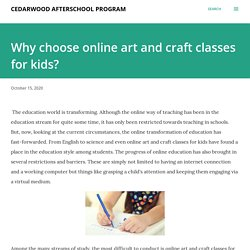 Why choose online art and craft classes for kids?