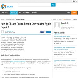 How to Choose Online Repair Services for Apple Repair?