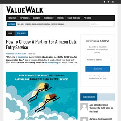 How To Choose A Partner For Amazon Data Entry Service
