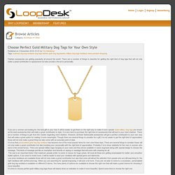 Choose Perfect Gold Military Dog Tags for Your Own Style