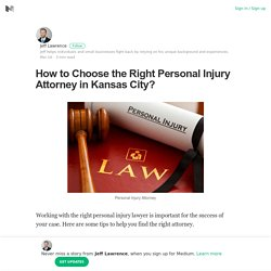 How to Choose the Right Personal Injury Attorney in Kansas City?