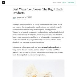 Best Ways To Choose The Right Bath Products - Sponges Direct Inc - Medium