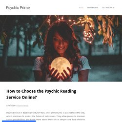 How to Choose the Psychic Reading Service Online?