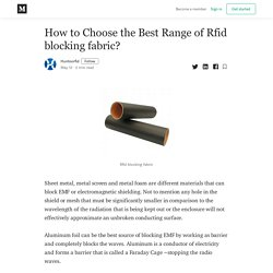 How to Choose the Best Range of Rfid blocking fabric?