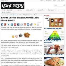 How to Choose Reliable Private Label Cereal Foods?