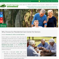 Why Choose Our Residential Care Center for Seniors