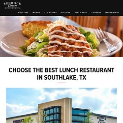 Choose the Best Lunch Restaurant in Southlake, TX