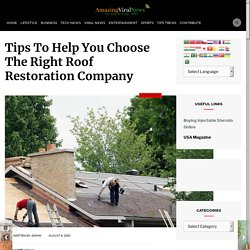 Tips To Help You Choose The Right Roof Restoration Company