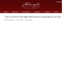 Tips to Choose the Right Retirement Living Option for You