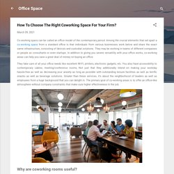 How To Choose The Right Coworking Space For Your Firm?