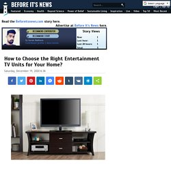 How to Choose the Right Entertainment TV Units for Your Home?