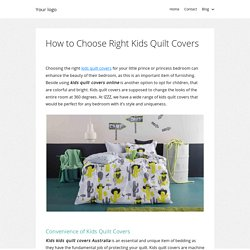 How to Choose Right Kids Quilt Covers
