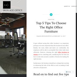 Top 5 Tips To Choose The Right Office Furniture – IRON AGE OFFICE