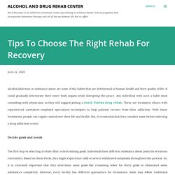 Tips To Choose The Right Rehab For Recovery