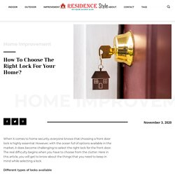 How to Choose the Right Lock for Your Home? » Residence Style