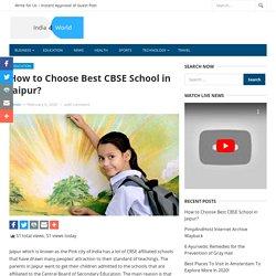 How to Choose Best CBSE School in Jaipur?
