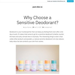 Why Choose a Sensitive Deodorant? – pure deo co