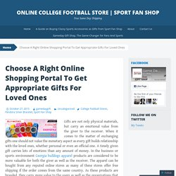 Choose A Right Online Shopping Portal To Get Appropriate Gifts For Loved Ones