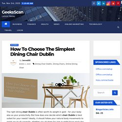 How To Choose The Simplest Dining Chair Dublin - GeeksScan