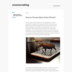 How to Choose Best Smart Phone? - anamarzablog