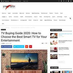 How to Choose the Best Smart TV for Your Entertainment