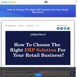 How To Choose The Right ERP Solution For Your Retail Business?