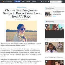 Choose Best Sunglasses Design to Protect Your Eyes From UV Rays