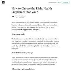 How to Choose the Right Health Supplement for You? - Vitahealth - Medium