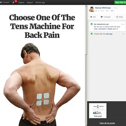 Choose One Of The Tens Machine For Back Pain