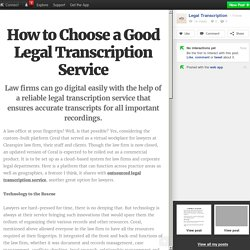 How to Choose a Good Legal Transcription Service