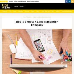Tips To Choose A Good Translation Company