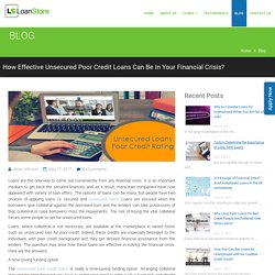 Choose Unsecured Poor Credit Loans In Your Financial Crisis
