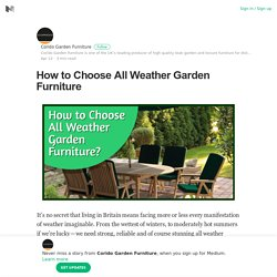 How to Choose All Weather Garden Furniture – Corido Garden Furniture – Medium