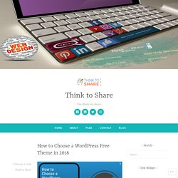 How to Choose a WordPress Free Theme in 2018 – Think to Share