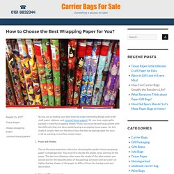 How to Choose the Best Wrapping Paper for You? - Blogs - Carrier Bags for Sale