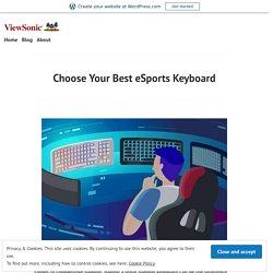 Choose Your Best eSports Keyboard
