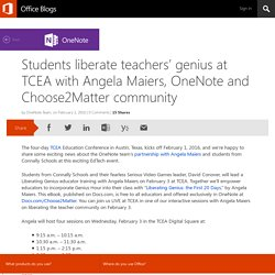 Students liberate teachers' genius at TCEA with Angela Maiers, OneNote and Choose2Matter community